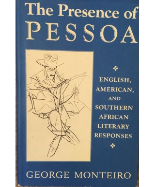 The Presence of Pessoa : English, American and Southern African Literary Responses