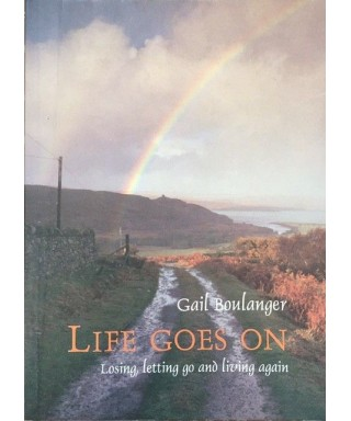 Life Goes On: Losing, letting go and living again