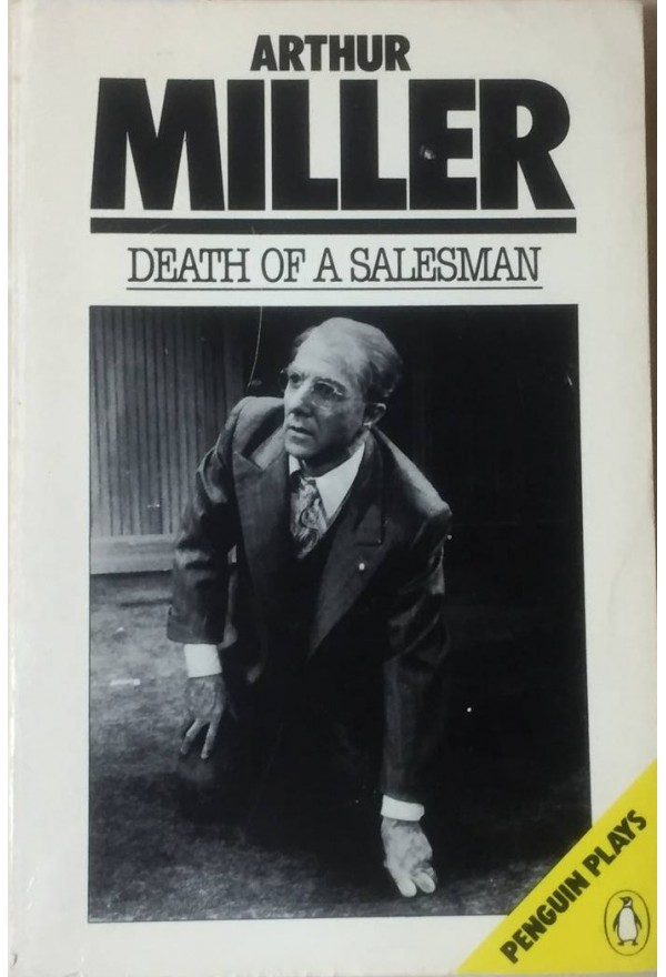 Death of a Salesman : Certain Private Coversations in Two Acts And a Requiem
