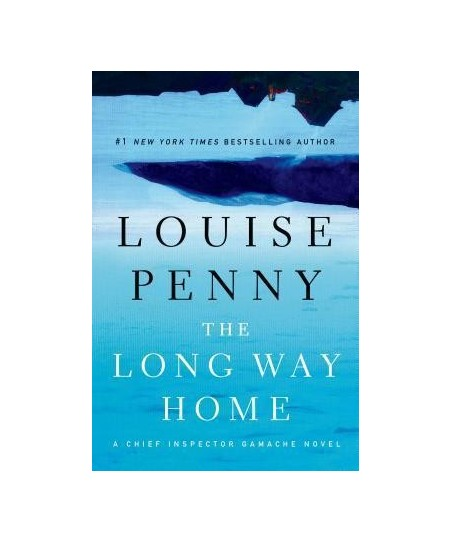 The Long Way Home : A Chief Inspector Gamache Novel 10